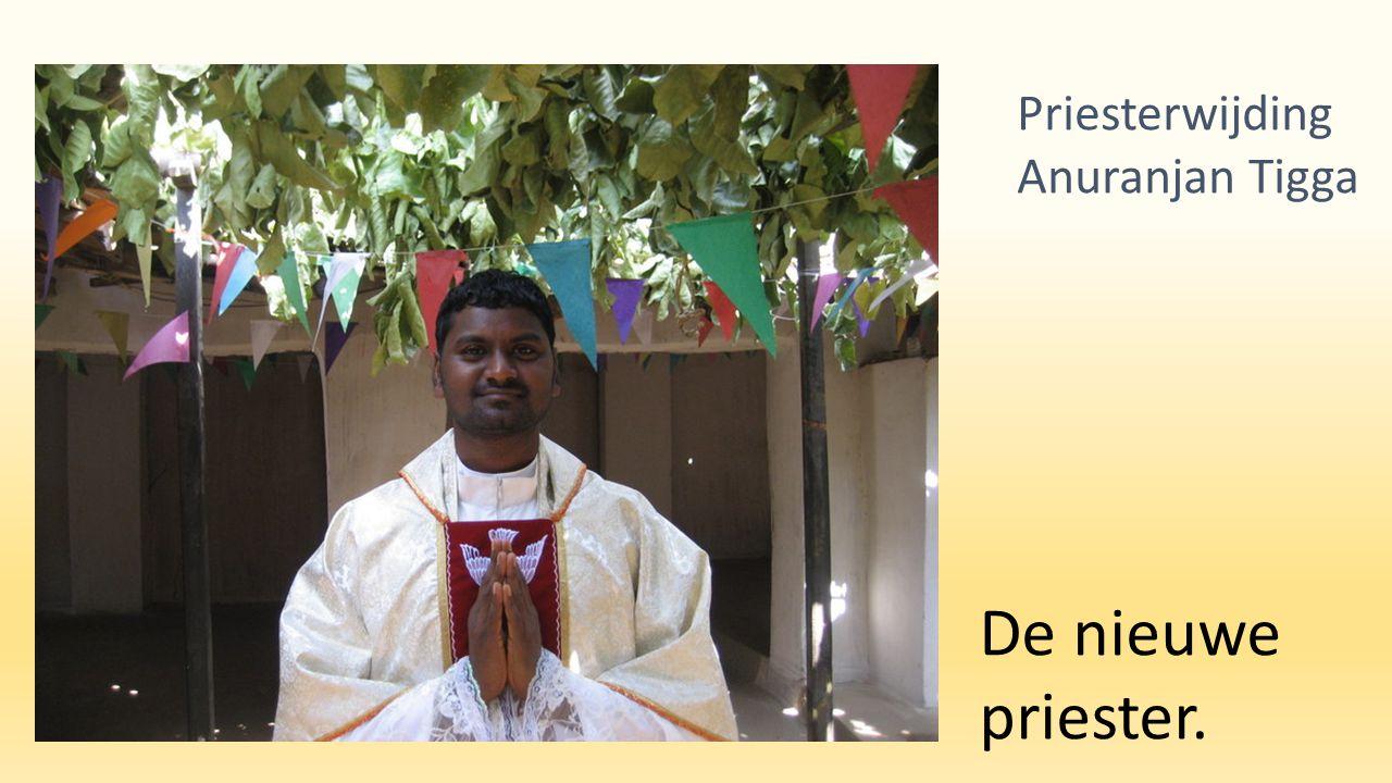 De nieuwe priester. Priesterwijding Anuranjan Tigga