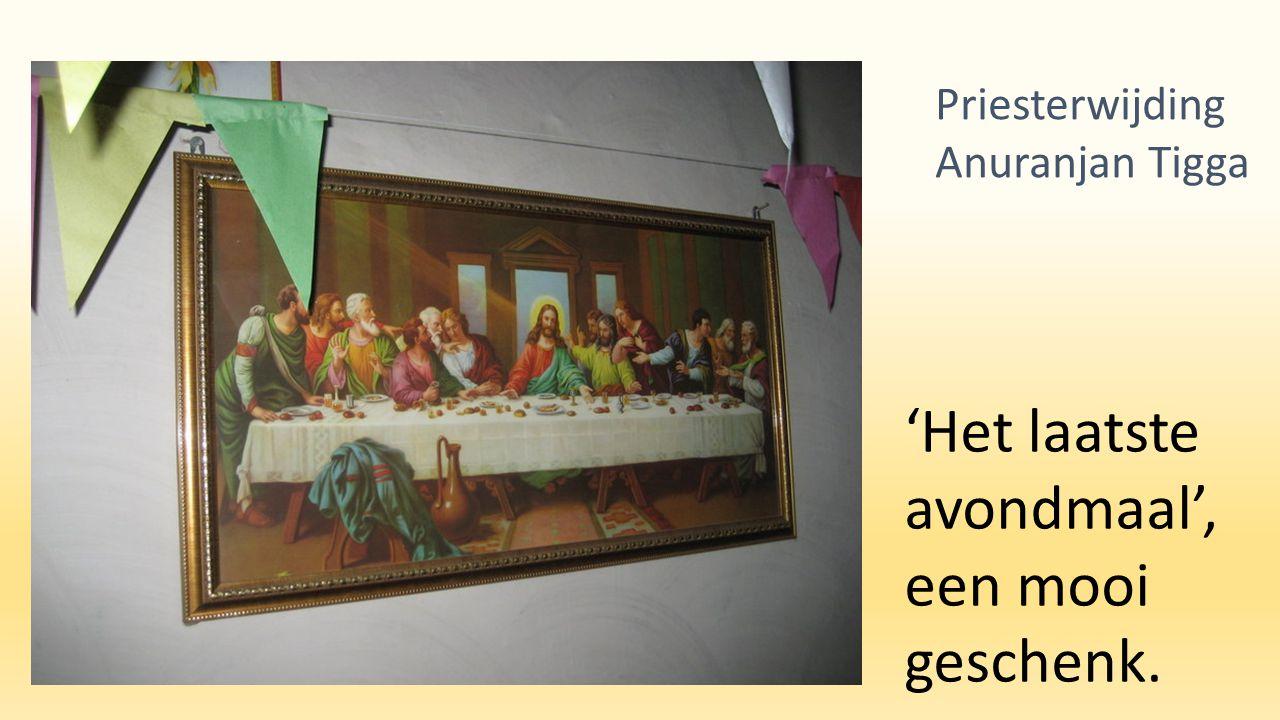 'Het laatste avondmaal', een mooi geschenk. Priesterwijding Anuranjan Tigga