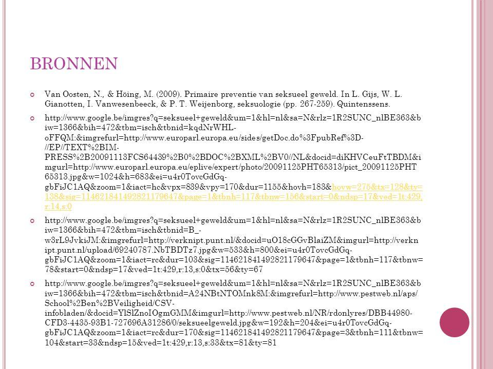 BRONNEN Van Oosten, N., & Höing, M. (2009). Primaire preventie van seksueel geweld.