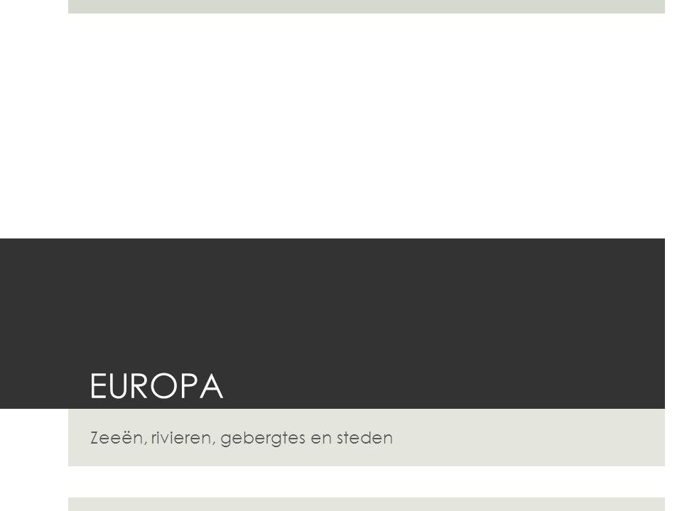 EUROPA Zeeën, rivieren, gebergtes en steden