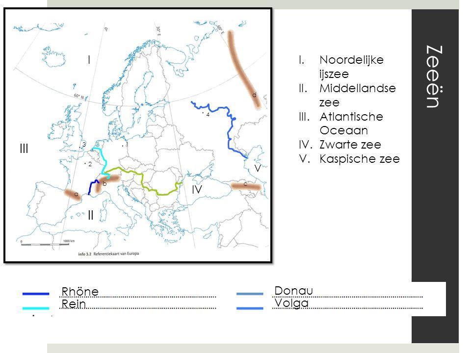 Zeeën 1 2 3 4 a bc d I II III IV V I.Noordelijke ijszee II.Middellandse zee III.Atlantische Oceaan IV.Zwarte zee V.Kaspische zee Rhöne Rein Donau Volg
