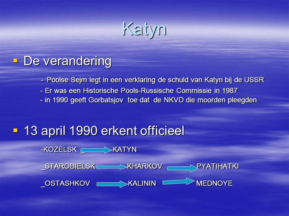Katyn  De verandering - Poolse Sejm legt in een verklaring de schuld van Katyn bij de USSR - Poolse Sejm legt in een verklaring de schuld van Katyn b