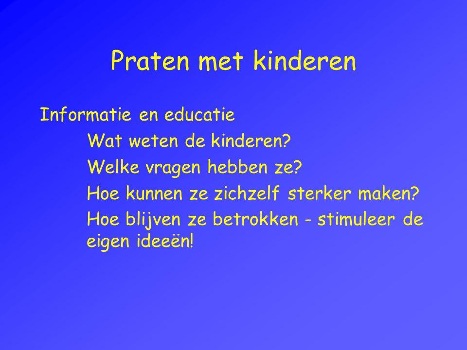 Praten met kinderen Informatie en educatie Wat weten de kinderen.
