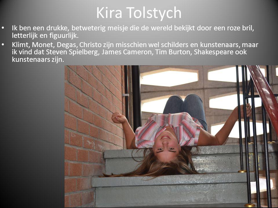 Kira Tolstych Ik ben een drukke, betweterig meisje die de wereld bekijkt door een roze bril, letterlijk en figuurlijk. Klimt, Monet, Degas, Christo zi