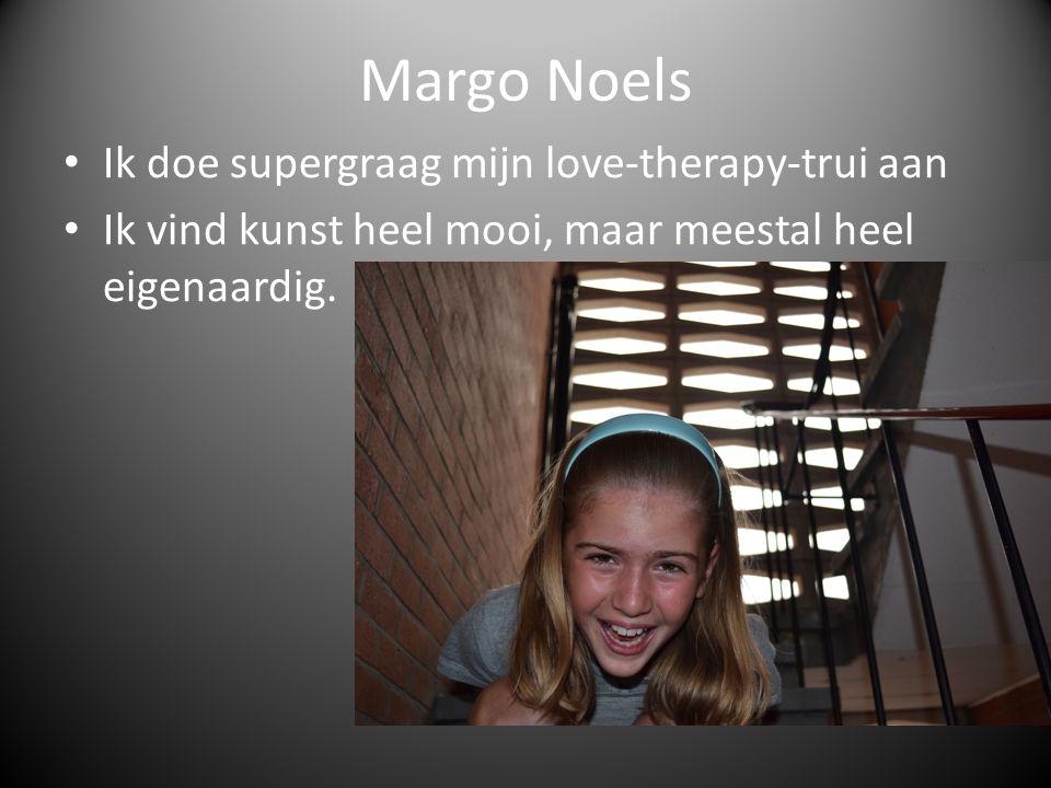 Margo Noels Ik doe supergraag mijn love-therapy-trui aan Ik vind kunst heel mooi, maar meestal heel eigenaardig.