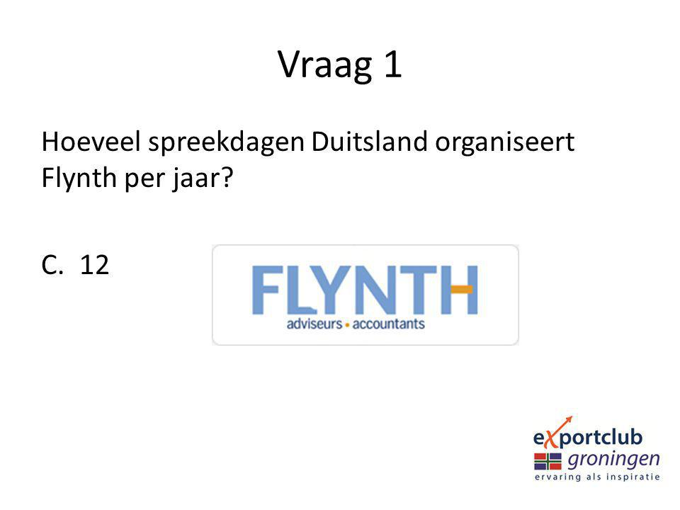 Vraag 1 Hoeveel spreekdagen Duitsland organiseert Flynth per jaar? C.12