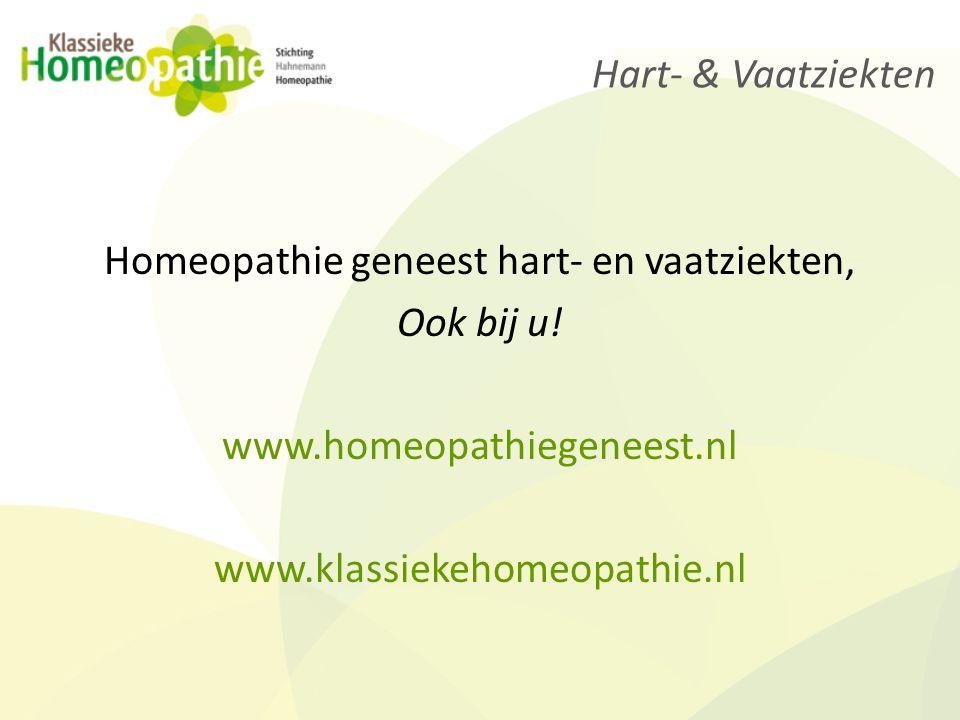 Homeopathie geneest hart- en vaatziekten, Ook bij u! www.homeopathiegeneest.nl www.klassiekehomeopathie.nl