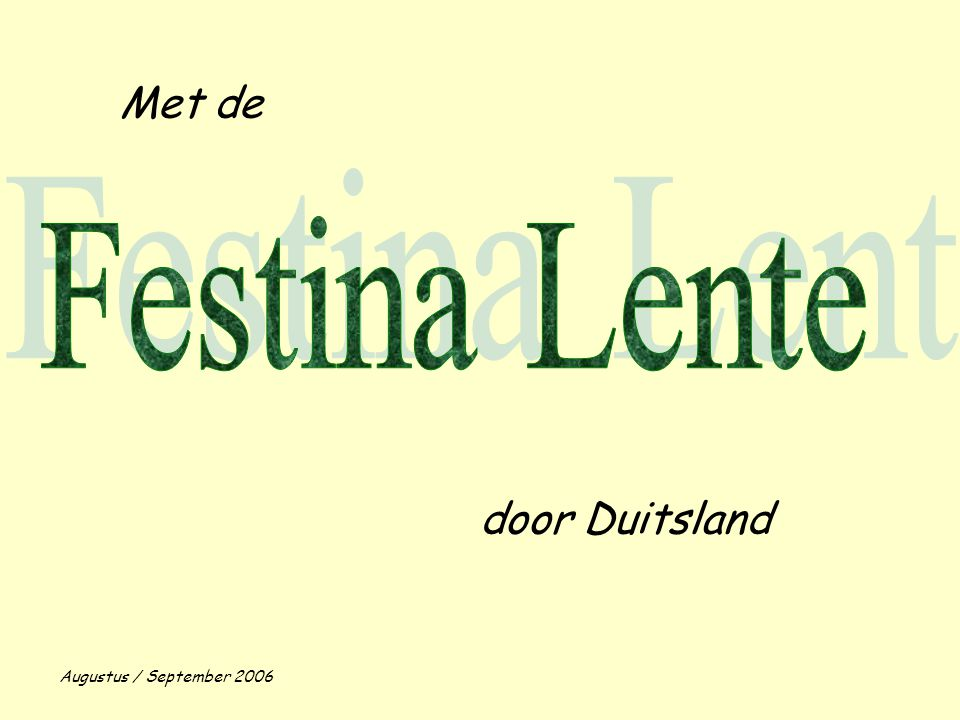 door Duitsland Met de Augustus / September 2006