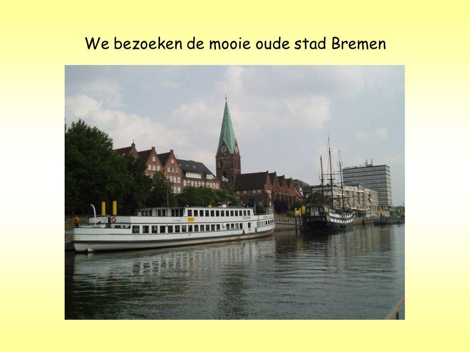 We bezoeken de mooie oude stad Bremen