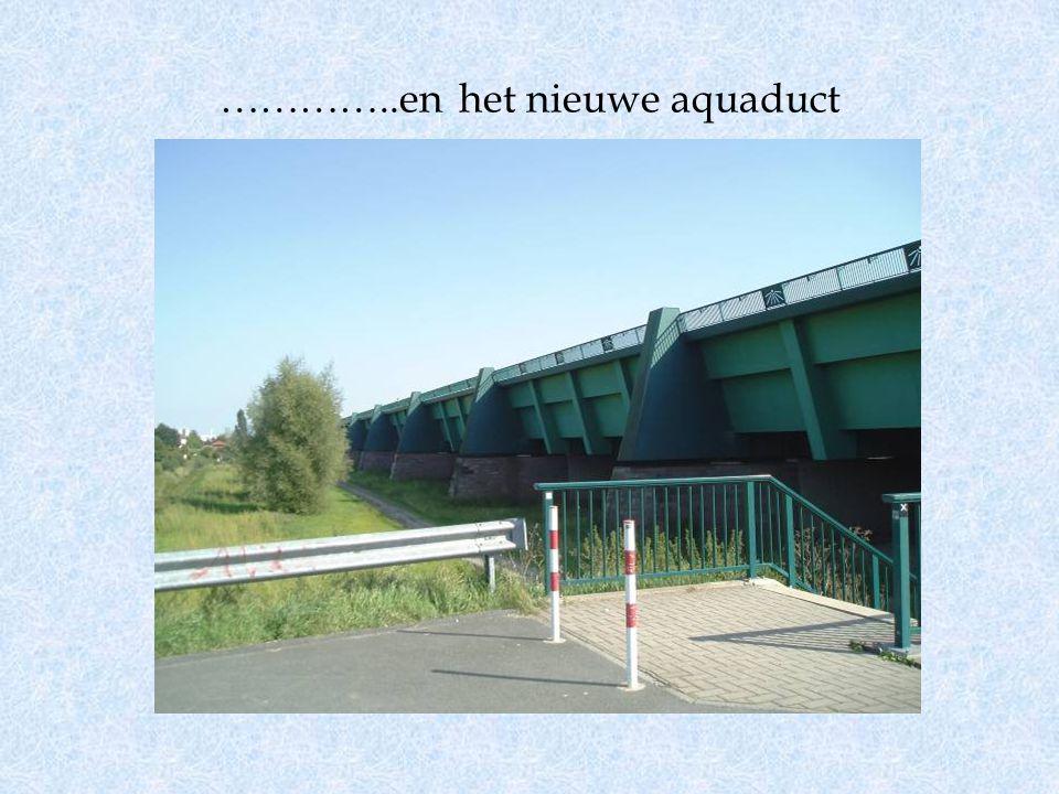 …………..en het nieuwe aquaduct