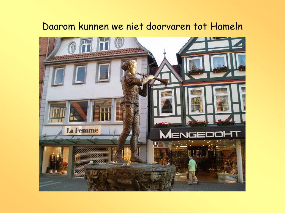 Daarom kunnen we niet doorvaren tot Hameln