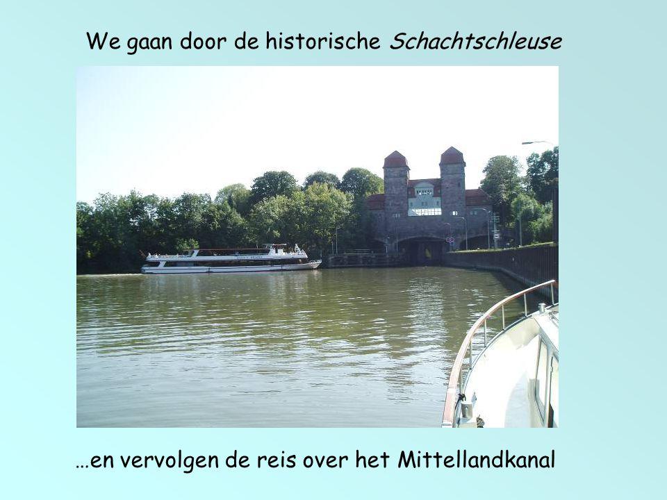 …en vervolgen de reis over het Mittellandkanal We gaan door de historische Schachtschleuse