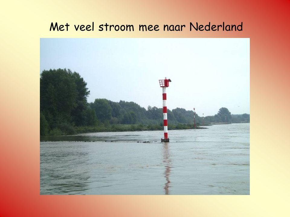 Met veel stroom mee naar Nederland