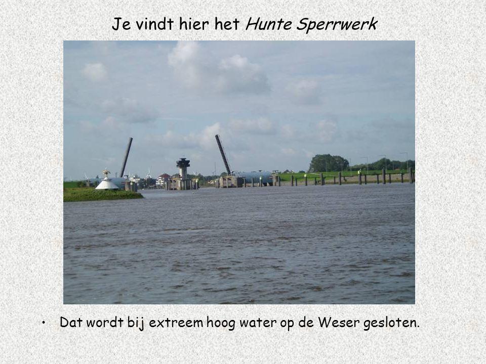 Je vindt hier het Hunte Sperrwerk Dat wordt bij extreem hoog water op de Weser gesloten.