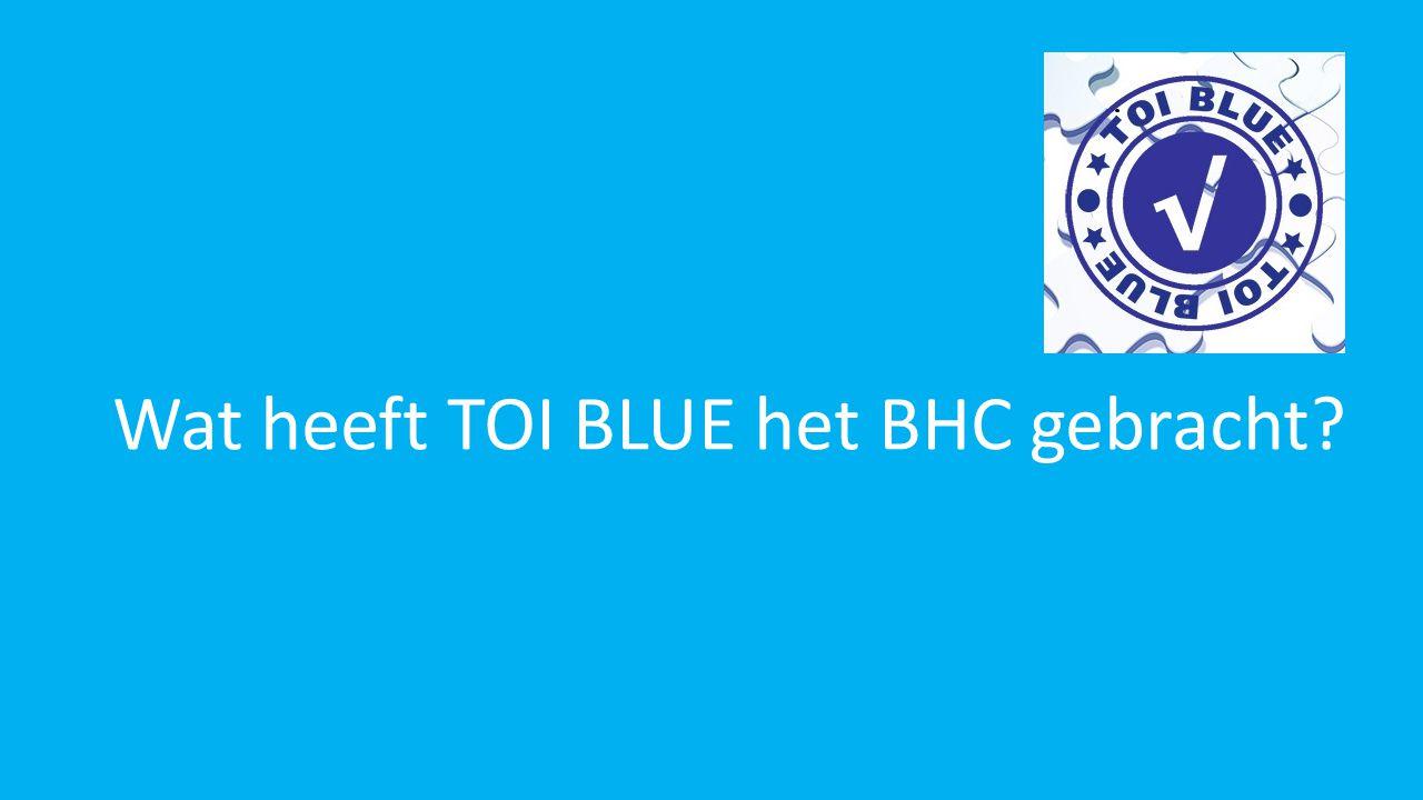Wat heeft TOI BLUE het BHC gebracht?