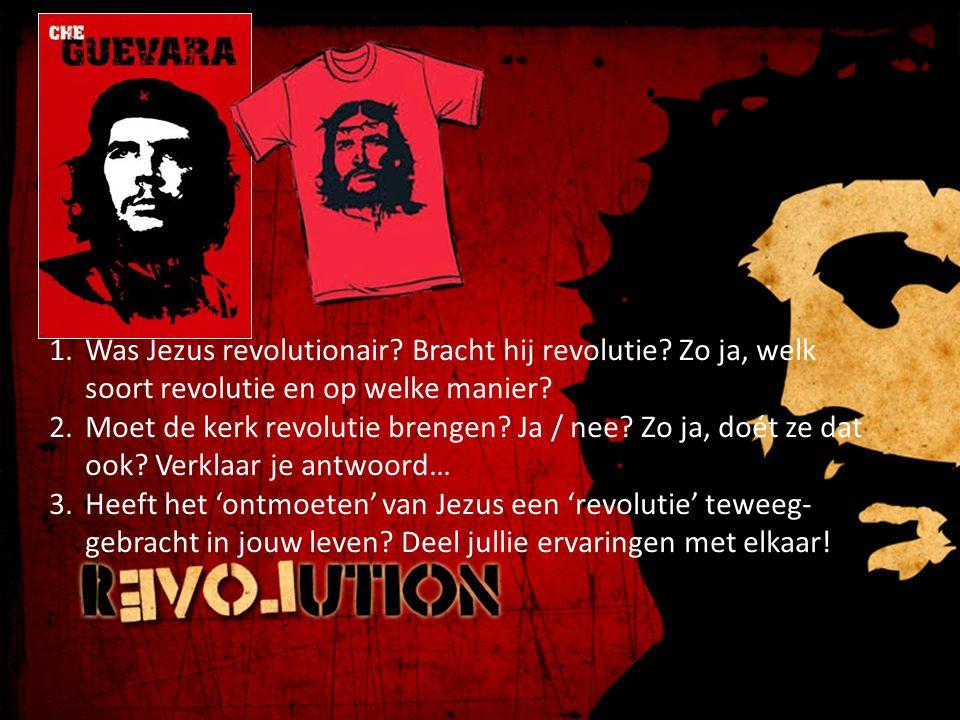 1.Was Jezus revolutionair? Bracht hij revolutie? Zo ja, welk soort revolutie en op welke manier? 2.Moet de kerk revolutie brengen? Ja / nee? Zo ja, do