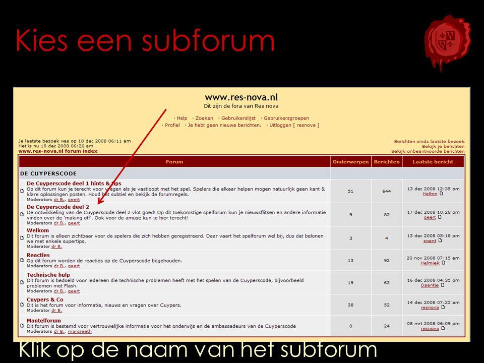 Kies een subforum Klik op de naam van het subforum