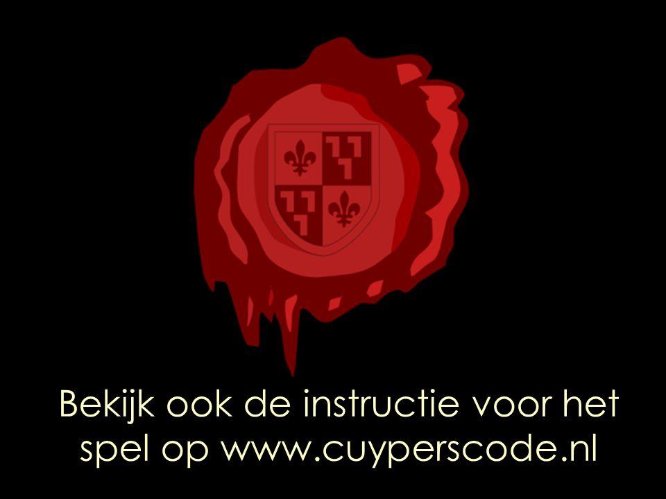 Bekijk ook de instructie voor het spel op www.cuyperscode.nl