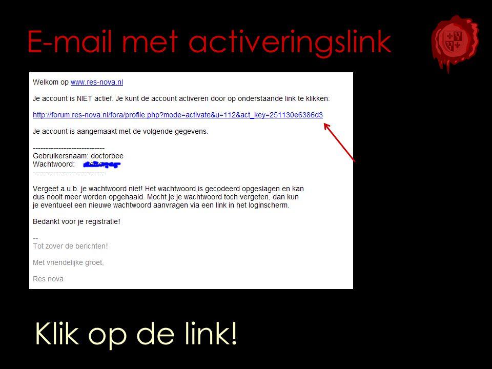 E-mail met activeringslink Klik op de link!