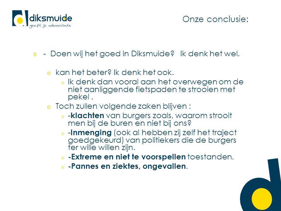 Onze conclusie:  - Doen wij het goed in Diksmuide.