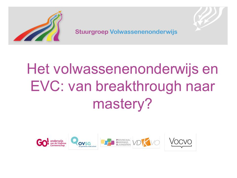 Het volwassenenonderwijs en EVC: van breakthrough naar mastery?