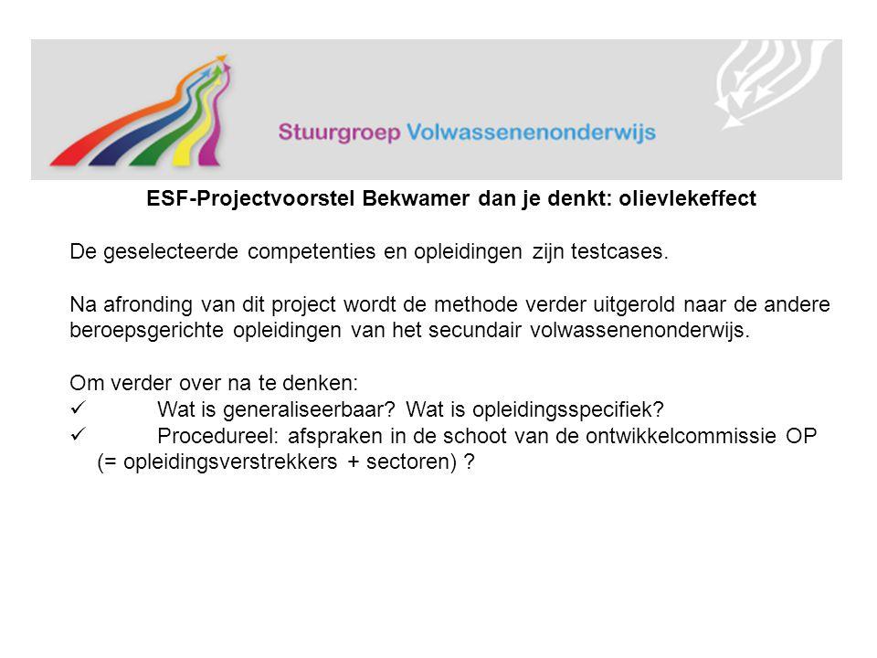 ESF-Projectvoorstel Bekwamer dan je denkt: olievlekeffect De geselecteerde competenties en opleidingen zijn testcases.