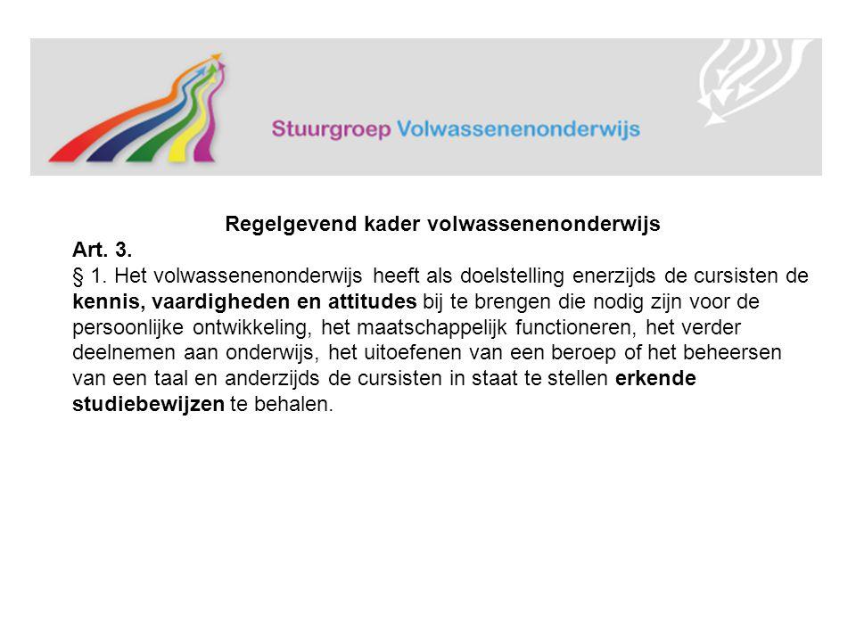 Regelgevend kader volwassenenonderwijs Art.3. § 1.