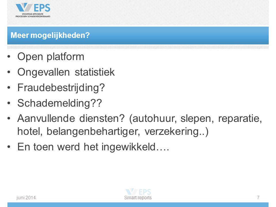 Meer mogelijkheden. Open platform Ongevallen statistiek Fraudebestrijding.