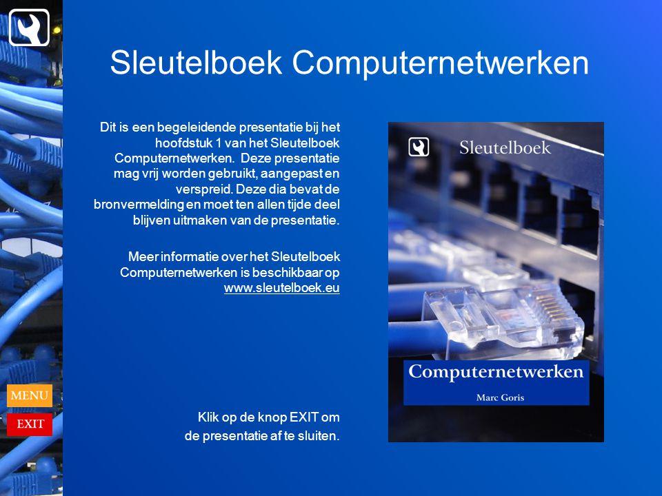 Sleutelboek Computernetwerken Dit is een begeleidende presentatie bij het hoofdstuk 1 van het Sleutelboek Computernetwerken.
