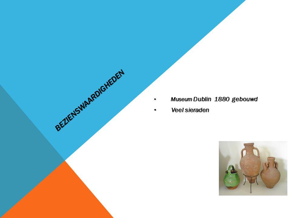 BEZIENSWAARDIGHEDEN Museum Dublin 1880 gebouwd Museum Dublin 1880 gebouwd Veel sieraden Veel sieraden