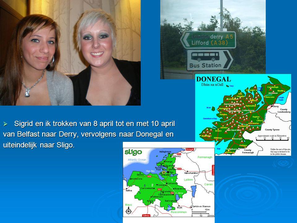  Sigrid en ik trokken van 8 april tot en met 10 april van Belfast naar Derry, vervolgens naar Donegal en uiteindelijk naar Sligo.