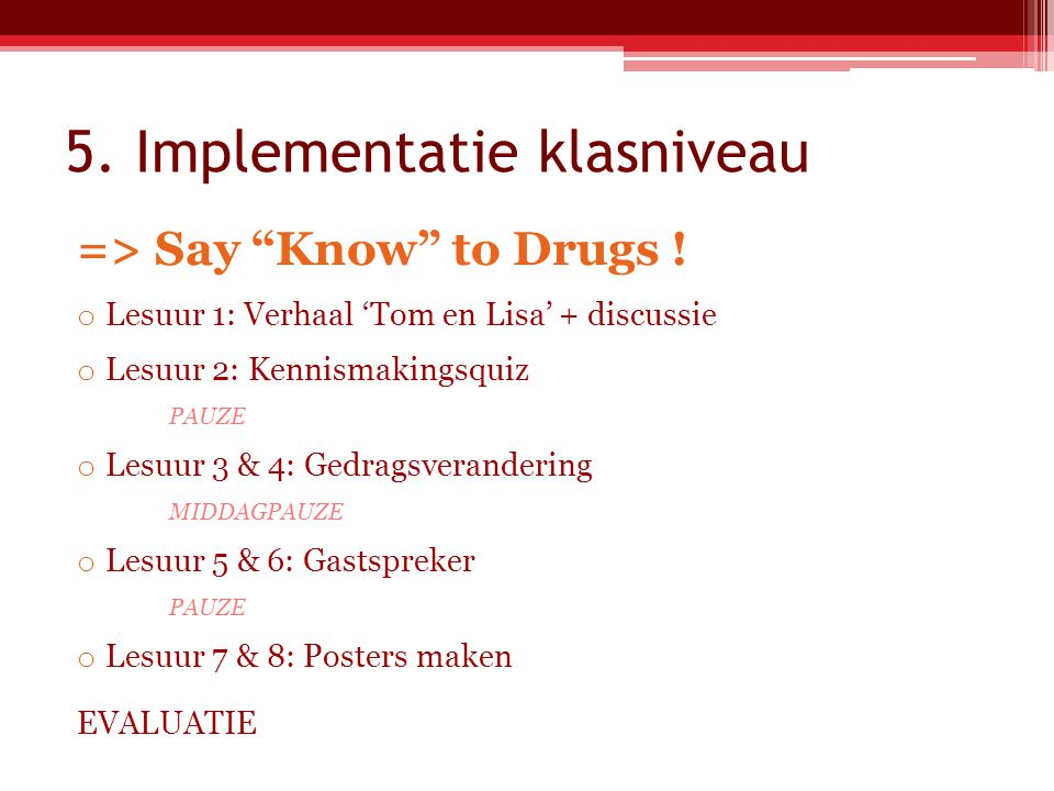 5. Implementatie klasniveau => Say Know to Drugs .
