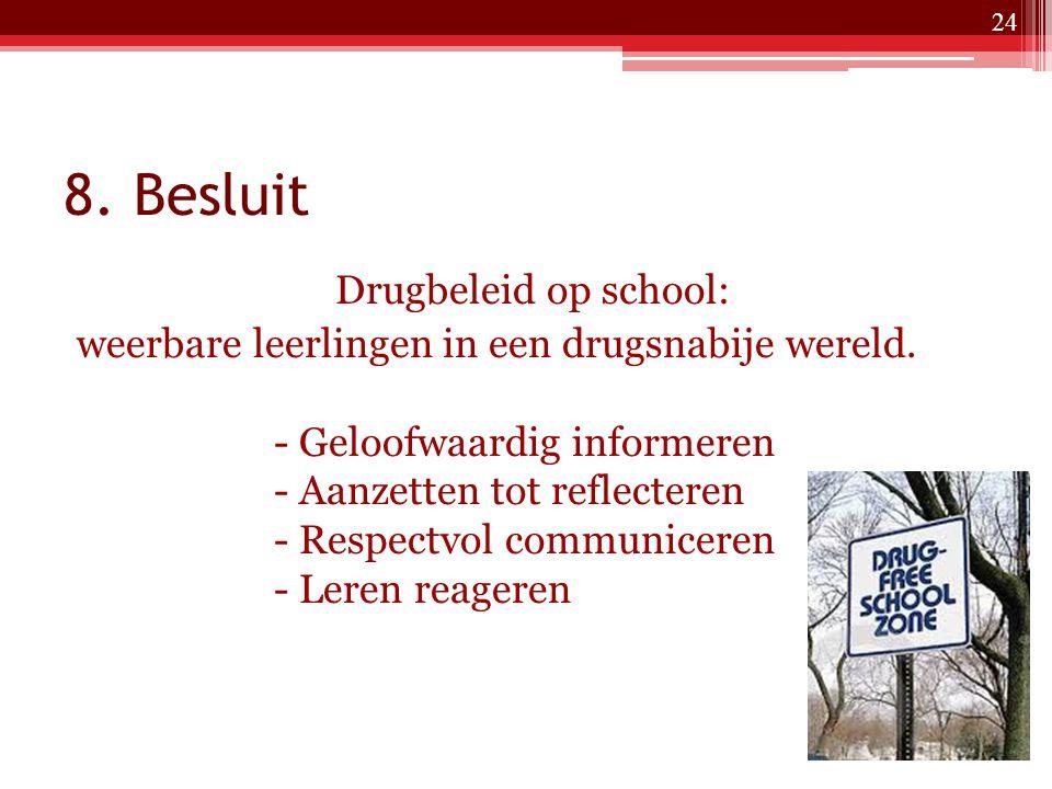 8. Besluit Drugbeleid op school: weerbare leerlingen in een drugsnabije wereld.