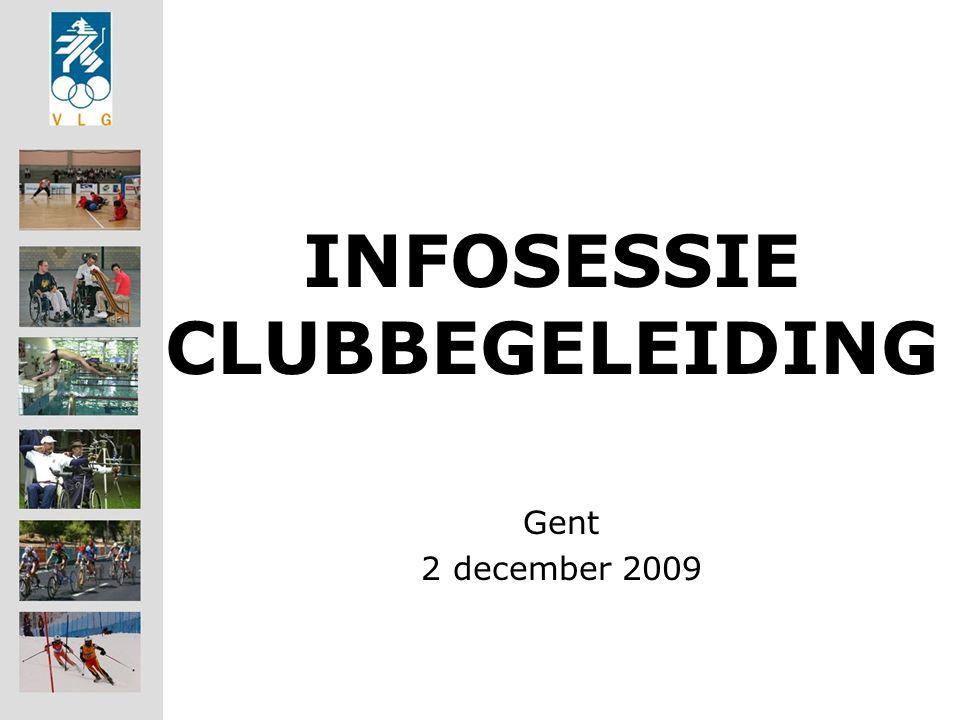 INFOSESSIE CLUBBEGELEIDING Gent 2 december 2009