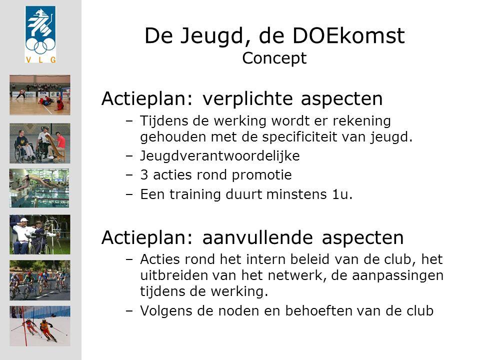 De Jeugd, de DOEkomst Concept Actieplan: verplichte aspecten –Tijdens de werking wordt er rekening gehouden met de specificiteit van jeugd.