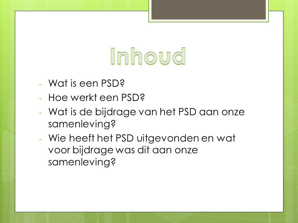 - Wat is een PSD? - Hoe werkt een PSD? - Wat is de bijdrage van het PSD aan onze samenleving? - Wie heeft het PSD uitgevonden en wat voor bijdrage was
