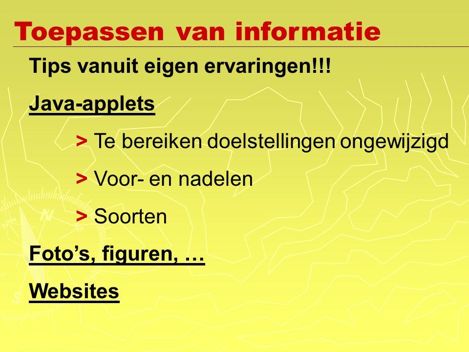 Toepassen van informatie Tips vanuit eigen ervaringen!!.