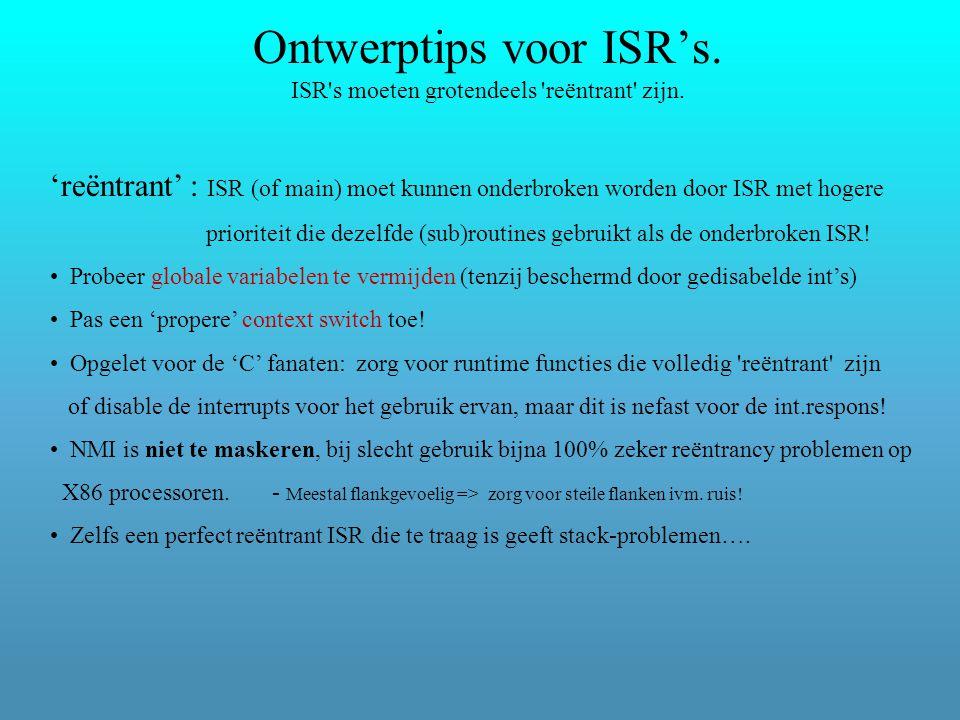 Ontwerptips voor ISR's. ISR s moeten grotendeels reëntrant zijn.