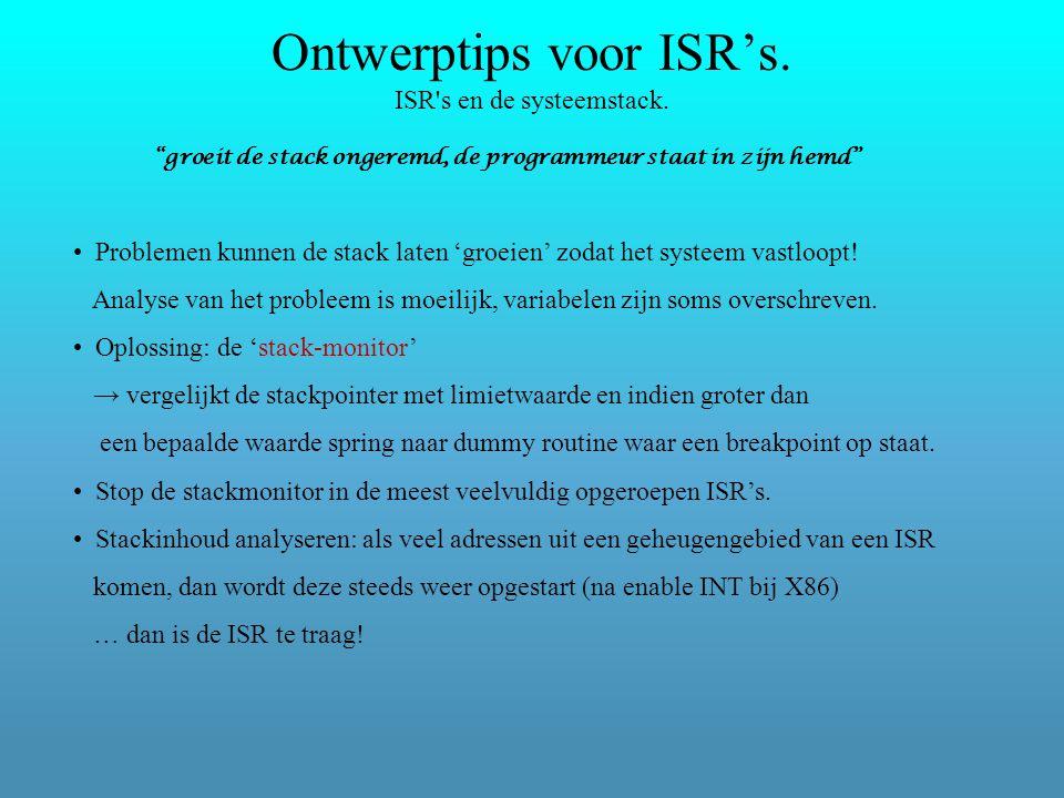 Ontwerptips voor ISR's. ISR s en de systeemstack.