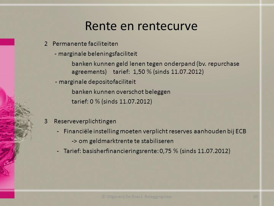 Rente en rentecurve 2 Permanente faciliteiten - marginale beleningsfaciliteit banken kunnen geld lenen tegen onderpand (bv. repurchase agreements) tar