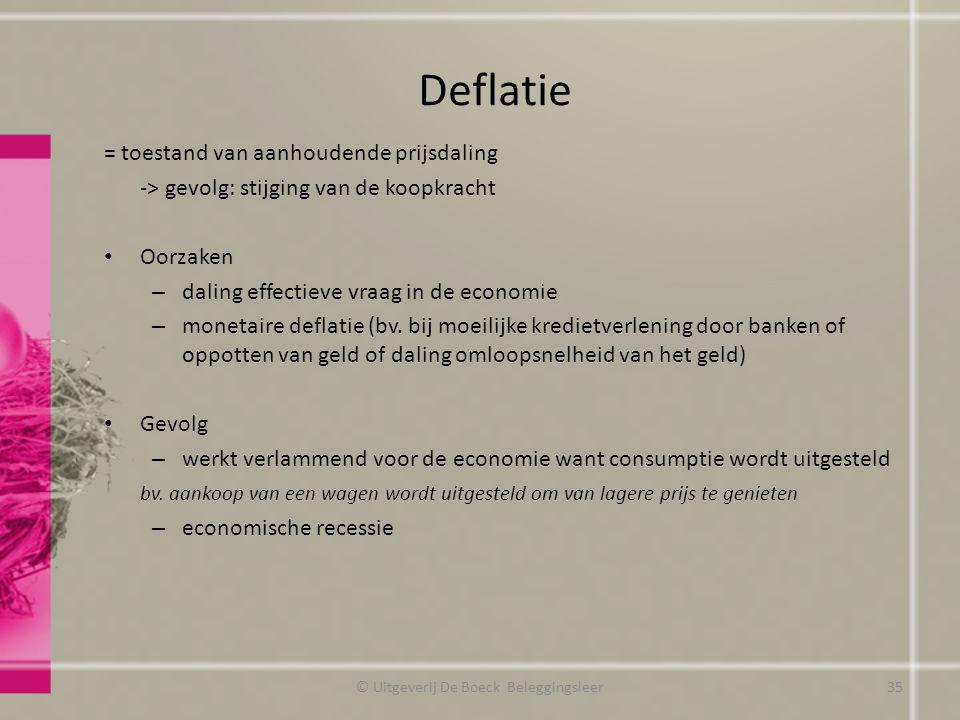 Deflatie = toestand van aanhoudende prijsdaling -> gevolg: stijging van de koopkracht Oorzaken – daling effectieve vraag in de economie – monetaire deflatie (bv.