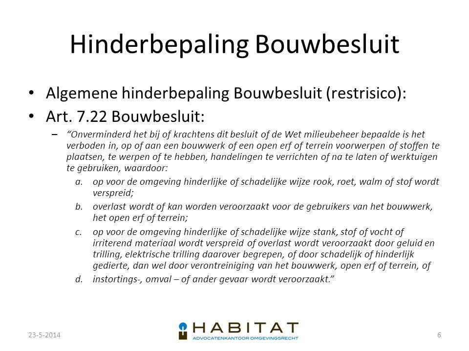 """Hinderbepaling Bouwbesluit Algemene hinderbepaling Bouwbesluit (restrisico): Art. 7.22 Bouwbesluit: – """"Onverminderd het bij of krachtens dit besluit o"""