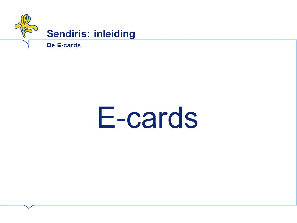 Sendiris: inleiding De E-cards E-cards