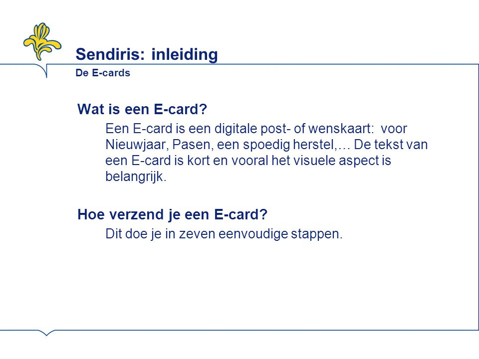 Sendiris: inleiding De E-cards Wat is een E-card.