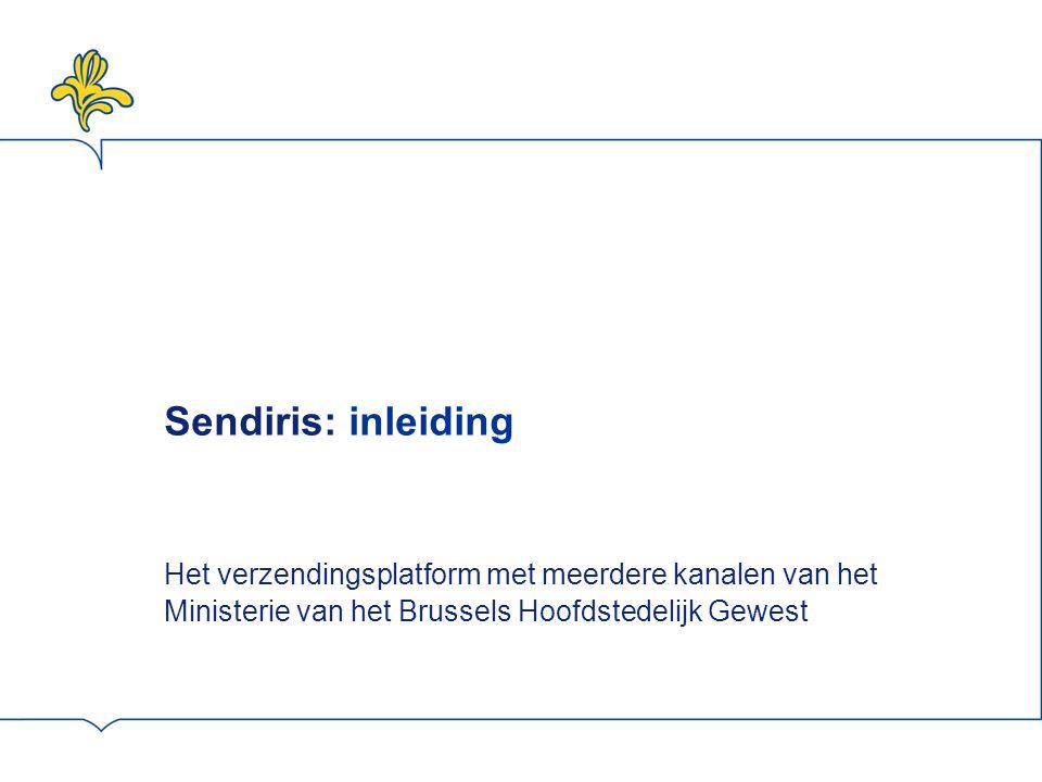 Sendiris: inleiding Het verzendingsplatform met meerdere kanalen van het Ministerie van het Brussels Hoofdstedelijk Gewest