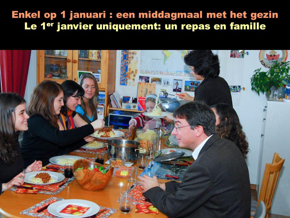 Enkel op 1 januari : een middagmaal met het gezin Le 1 er janvier uniquement: un repas en famille