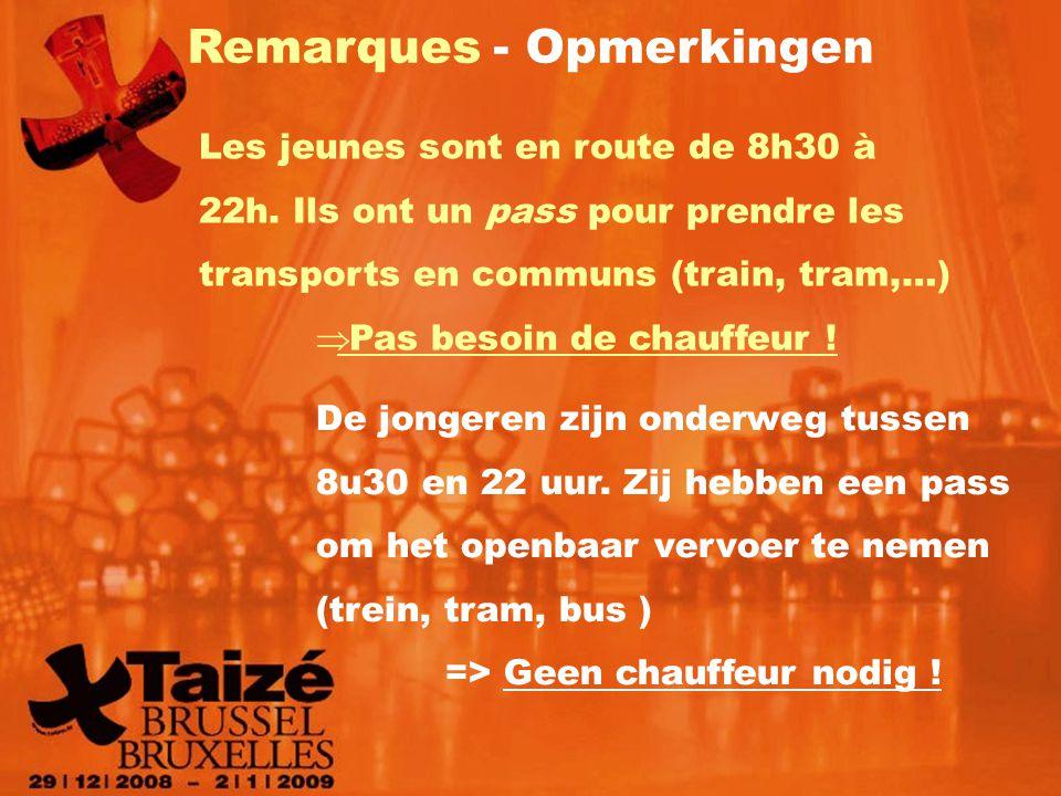 Remarques - Opmerkingen Les jeunes sont en route de 8h30 à 22h.