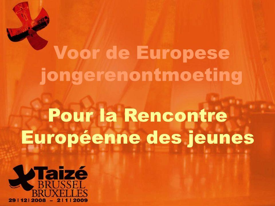 Pour la Rencontre Européenne des jeunes Voor de Europese jongerenontmoeting