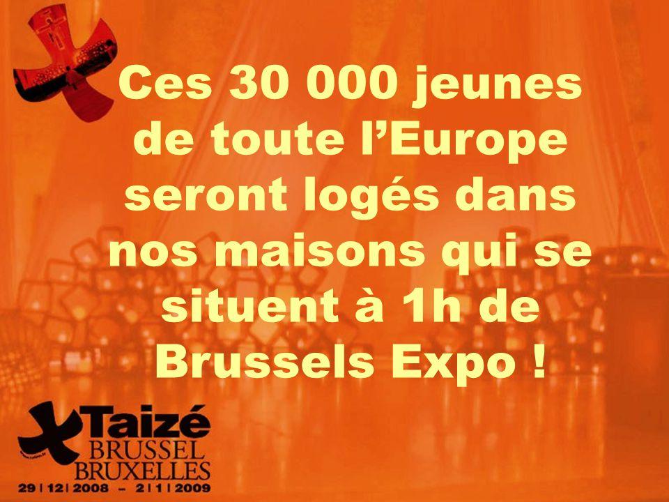 Ces 30 000 jeunes de toute l'Europe seront logés dans nos maisons qui se situent à 1h de Brussels Expo !