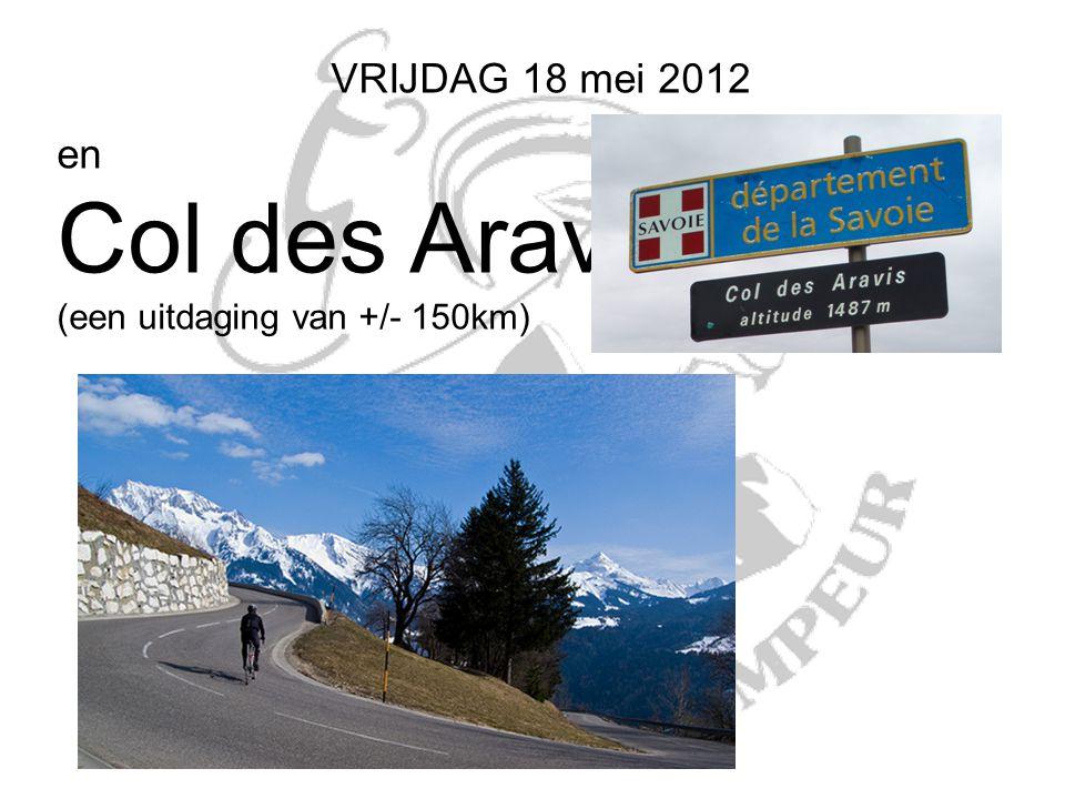 VRIJDAG 18 mei 2012 en Col des Aravis (een uitdaging van +/- 150km)